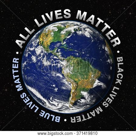Planet Earth With Text Black Lives Matter, Blue Lives Matter, All Lives Matter