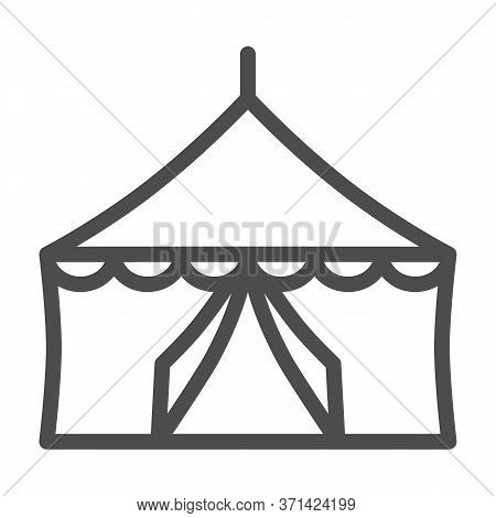Tent Line Icon, Festival Concept, Circus Tent Sign On White Background, Festival Pavilion Icon In Ou