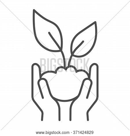 Sprout In Hands Thin Line Icon, Ecology Concept, Hands Holding Seedling With Leaves Sign On White Ba