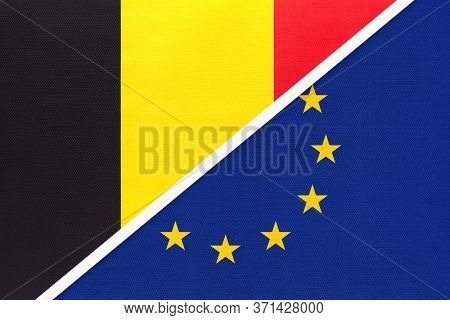 Belgium And European Union Or Eu, Symbol Of National Flags From Textile. Relationship, Partnership A