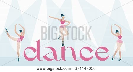 Banner For The School Of Dance, Ballet, Theatrical Dance Shows. The Inscription Dance. Girls Dancers