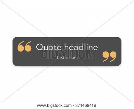 Quote Square Frame With Orange Comma. Dark Grey Template For Quotation Text. Remark Bubble Shape. Is
