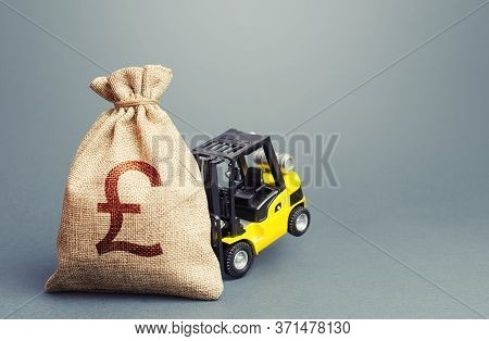 A Forklift Cannot Lift A British Pound Sterling Money Bag. Strongest Financial Assistance, Support O