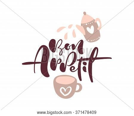Bon Appetit Calligraphy Lettering Vector Text Logo With Illustration Of A Teapot And Cup For Food Bl