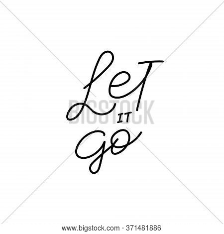 Let It Go Calligraphy Quote Lettering Sign