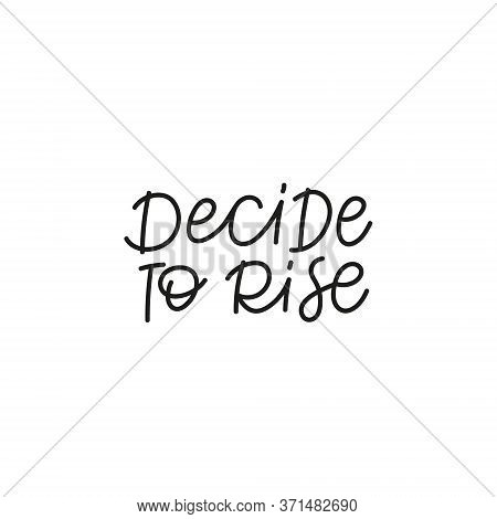Decide To Rise Calligraphy Quote Lettering Sign