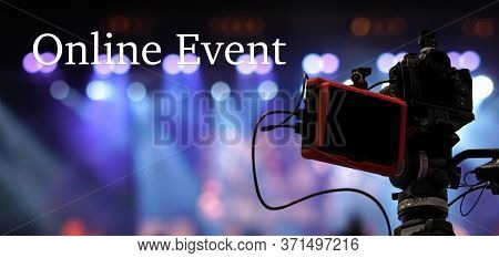 Online Event Text Over Video Camera Recording Online Webinar Or Concert Via Social Network Or Televi