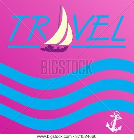Vector Background Illustration Of The Sea Yacht. Summer Travel. Trendy Style Banner Can Be Used For