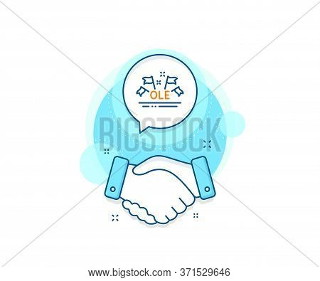 Championship With Flags Sign. Handshake Deal Complex Icon. Ole Chant Line Icon. Sports Event Symbol.