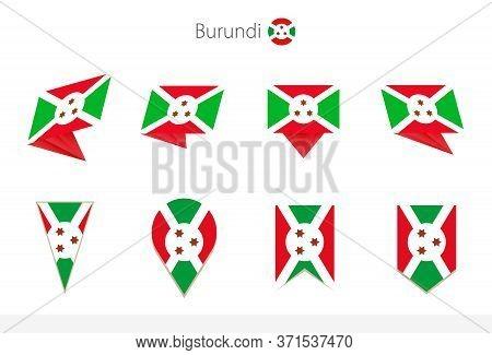 Burundi National Flag Collection, Eight Versions Of Burundi Vector Flags. Vector Illustration.