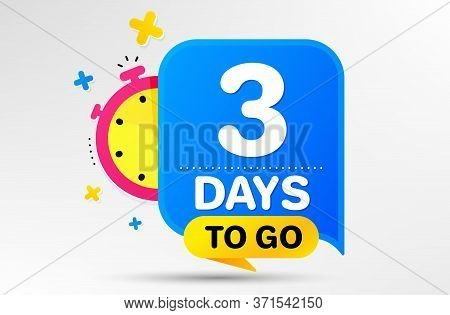 Countdown Left Days Banner With Timer. Three Days Left Icon. 3 Days To Go Sign. Sale Announcement Ba