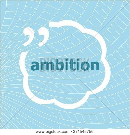 Text Ambitions. Business Concept. Worf Ambitions On Abstract Background