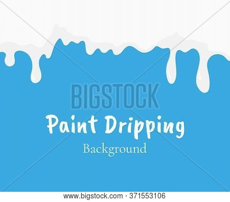 Paint Dripping, White Liquid Or Milk Drips. Drip Splash Border, Trickle Leak Vector Illustration Iso