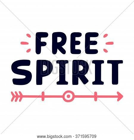 Free Spirit. Quote For Banner. Retro Lettering. Vintage Typography. Hand Drawn Phrase.