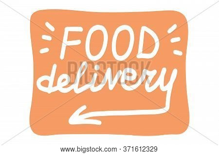 Food Delivery, Lettering Calligraphy Illustration. Safe Delivery. Vector Eps Hand Drawn Brush Trendy