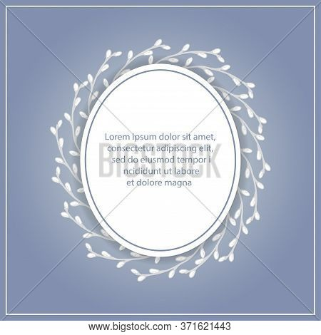 Greeting Card With A Wreath Of Willow Twigs. Greeting Card On Gray Background With White Ellipse Fra
