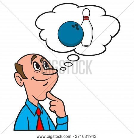 Thinking About A Bowling Ball And Pin - A Cartoon Illustration Of A Man Thinking About Bowling This