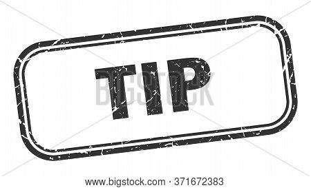 Tip Stamp. Tip Square Grunge Sign. Tip