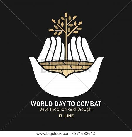 World Day Combat Desertification And Drought With White Hand Hold Dry Trees And Dry Soil Sign On Bla