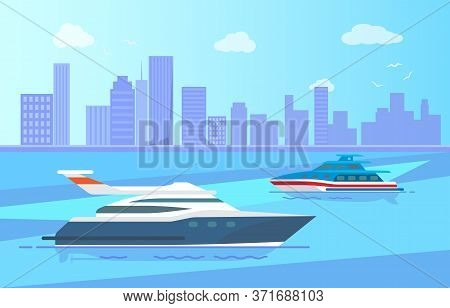Modern Yachts And Sailboats Vector Illustration On Background Of Urban City. Fishing Vessels, Speed