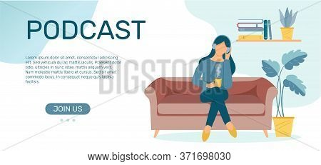 Podcast Banner Template. Webinar, Online Training, Tutorial Podcast Concept. Girl In Headphones Is S