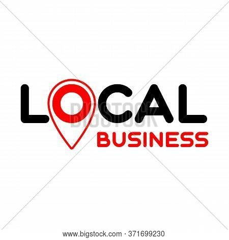 Local Business. Pinpoint. Symbol Of Local Production, Business, Company. Template For Poster, Banner