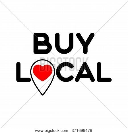 Buy Local. Symbol Of Local Business, Shops. Template For Poster, Banner, Signboard, Web, Card, Stick