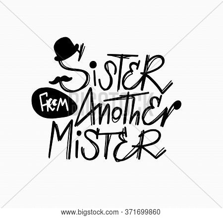 Sister From Another Mister Lettering Fun Quote