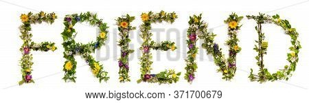 Flower And Blossom Letter Building Word Friend