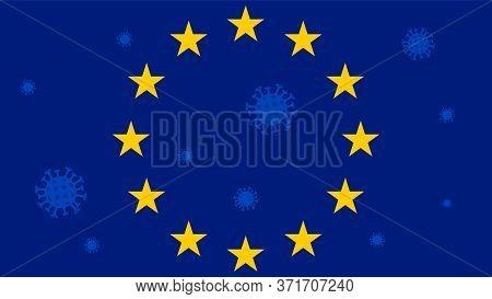 Symbol Of The European Union: Blue Flag With Golden Stars. Pandemic 2019-ncov. Concept Of Coronaviru