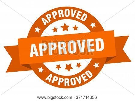 Approved Ribbon. Approved Round Orange Sign. Approved