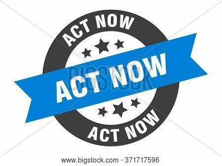 Act Now Sign. Act Now Blue-black Round Ribbon Sticker