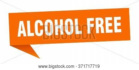 Alcohol Free Banner. Alcohol Free Speech Bubble. Alcohol Free Sign