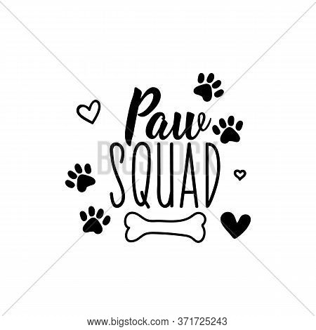 Paw Squad. Lettering. Can Be Used For Prints Bags, T-shirts, Posters, Cards. Calligraphy Vector. Ink