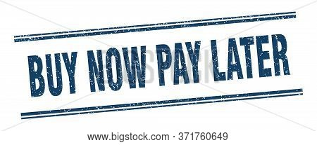 Buy Now Pay Later Stamp. Buy Now Pay Later Label. Square Grunge Sign