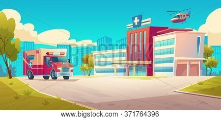 Cityscape With Hospital Building, Ambulance Car And Helicopter. Vector Cartoon Illustration Of Medic