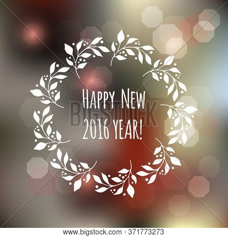 Vector Happy New Year 2016 Card Design With Blur Grey Winter Background. Perfect As Invitation Or An