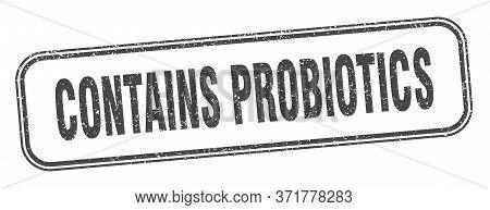 Contains Probiotics Stamp. Contains Probiotics Square Grunge Sign. Label