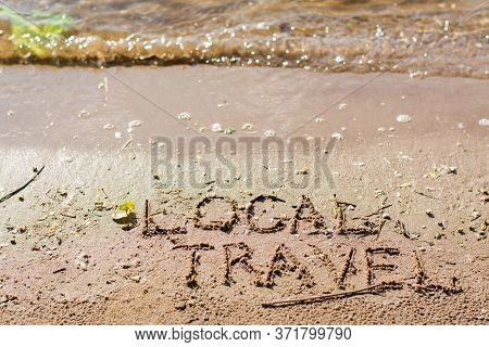 Local Travel. The Inscription On The Sand By The River And Waves. Summer Tourism