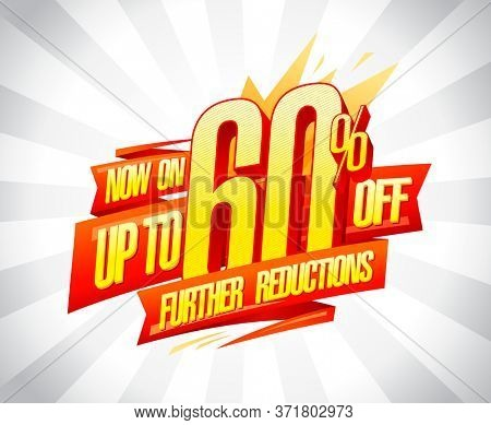 Up to 60% off, further reductions sale banner design concept, rasterized version