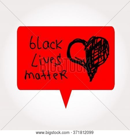 Black Lives Matter Slogan. Hand Drawn Hearts. Anti Racism And Racial Equality And Tolerance Banner.