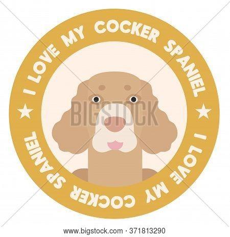 I Love My Cocker Spaniel , Illustration On White Background