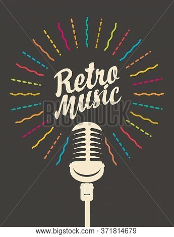 Retro Music Poster With Microphone And Calligraphic Lettering On Black Background. Flat Design Of Cl
