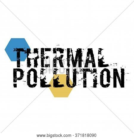 Thermal Pollution Sign On White Background. Sticker, Stamp