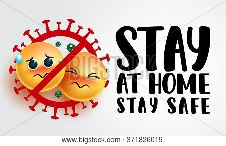 Emoji Stay At Home Vector Sign Banner. Stay At Home Stay Safe Campaign Warning Text With Emoticon Co