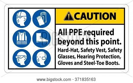 Caution Ppe Required Beyond This Point. Hard Hat, Safety Vest, Safety Glasses, Hearing Protection