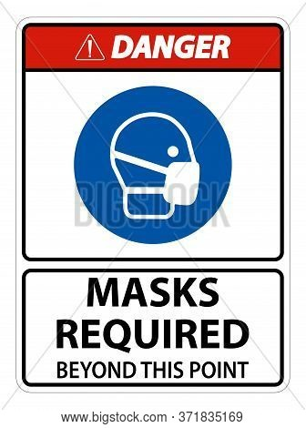 Danger Masks Required Beyond This Point Sign Isolate On White Background,vector Illustration Eps.10