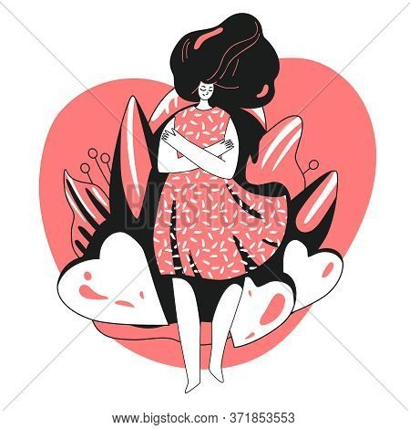 Vector Love Yourself And Take Care Of Yourself Concept. Girl, Hugging Herself With Big Love Heart. G