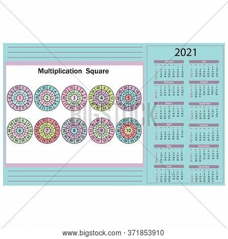 Calendar For 2021 And Multiplication Table In The Form Of Multi-colored Sectors On A White Backgroun