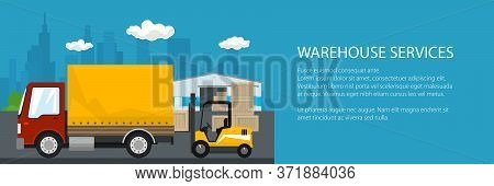 Banner Of Warehouse And Transport Services , Warehouse With Forklift Truck And Red Lorry On The Back